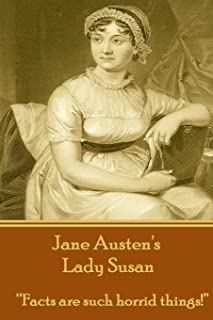 Jane Austen's Lady Susan: Facts Are Such Horrid Things!