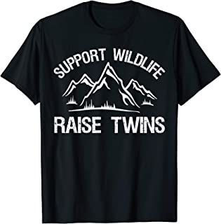 Support Wildlife Raise Twins Funny Twin Parents Mom Dad Gift T-Shirt