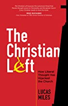 The Christian Left: How Liberal Thought Has Hijacked the Church
