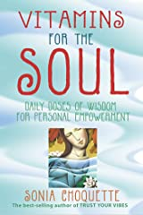 Vitamins for the Soul: Daily Doses of Wisdom for Personal Empowerment Kindle Edition