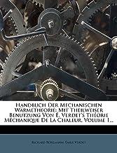 Handbuch Der Mechanischen Wärmetheorie: Mit Theilweiser Benutzung Von É. Verdet's Théorie Méchanique De La Chaleur, Volume 1...