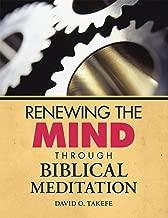 Renewing the Mind Through Biblical Meditation