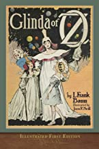 Glinda of Oz (Illustrated First Edition): 100th Anniversary OZ Collection