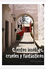 Cuentos insólitos, crueles y fantásticos (Spanish Edition) Format Kindle