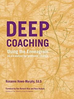 Deep Coaching: Using the Enneagram as a Catalyst for Profound Change