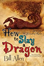 How To Slay a Dragon: The Journals Of Myrth (Volume 1)