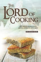 The Lord of Cooking: Recipes for Dwarves, Elves, Hobbits and Men