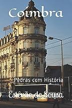Coimbra: Pedras com História (Portuguese Edition)