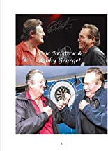 Eric Bristow and Bobby George!