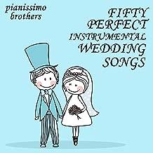 50 Perfect Instrumental Wedding Songs