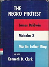 The Negro Protest: James Baldwin, Malcolm X and Martin Luther King Talk with Ken