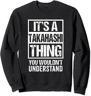 高橋苗字名字 A Takahashi Thing You Wouldn't Understand Family Name トレーナー