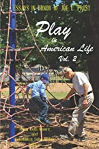 Play in American Life, Vol. 2: Essays in Honor of Joe L. Frost