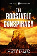 The Roosevelt Conspiracy: An Archaeological Thriller (The Jack Reilly Adventures)