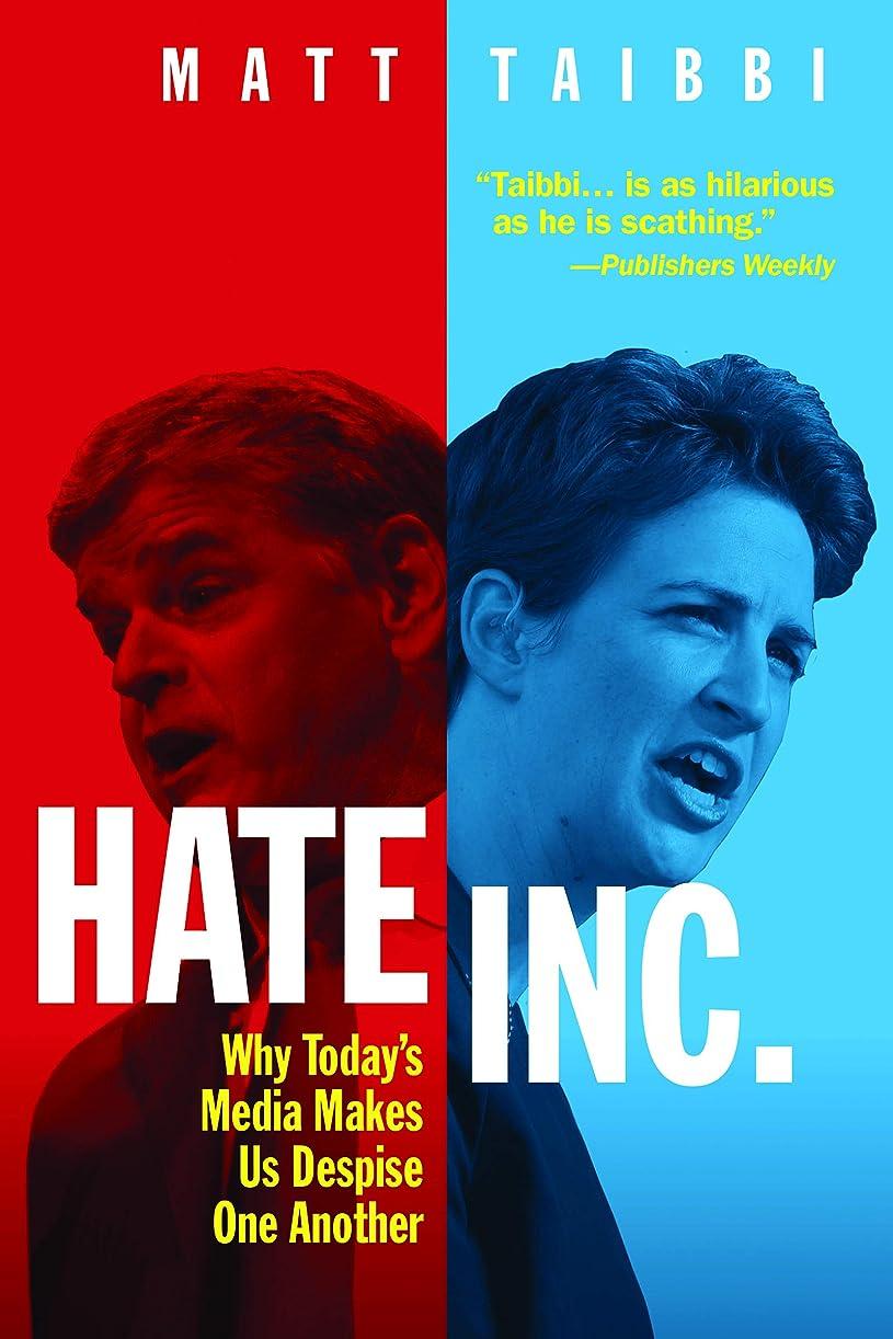有用知人スラッシュHate Inc.: Why Today's Media Makes Us Despise One Another (English Edition)
