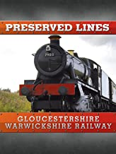 Preserved Lines - Gloucestershire Warwickshire Railway