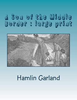 A Son of the Middle Border: large print