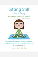 Sitting Still Like a Frog: Mindfulness Exercises for Kids (and Their Parents) (English Edition) Format Kindle
