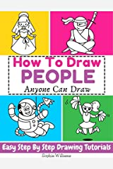 How To Draw People: Easy Step-by-Step Drawing Tutorial for Kids, Teens, and Beginners. How to Learn to Draw People. Book 1 (Aspiring Artist) Kindle Edition