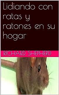 Lidiando con ratas y ratones en su hogar (Spanish Edition)