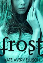 Frost (The Frost Chronicles Book 1)