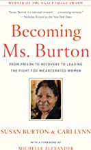 Becoming Ms. Burton: From Prison to Recovery to Leading the Fight for Incarcerated Women PDF
