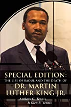 Special Edition: The Life of Raoul: and the Death Of Dr. Martin Luther King Jr.