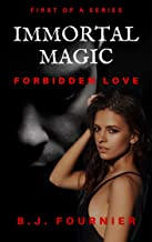 Immortal Magic: Forbidden Love - An epic adventure vampire romance novel