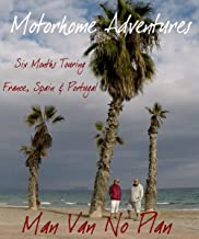 Motorhome Adventures - 6 Months Touring France, Spain & Portugal.: The Driver and his Navigator leave Scotland in their motorhome in search of good weather, good food and new experiences.