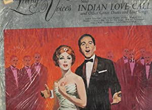 Living Voices Sing Indian Love Call and Other Great Duets and Love Songs