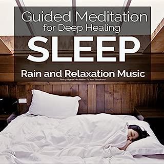 Guided Meditation for Deep Healing Sleep (Rain and Relaxation Music) [feat. Jess Shepherd]
