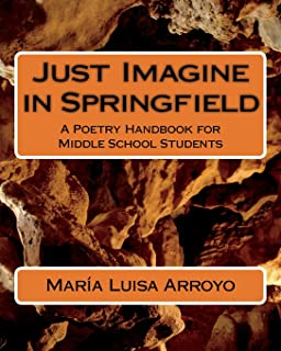 Just Imagine in Springfield: A Poetry Handbook for Middle School Students