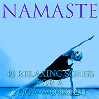 Namaste: Relaxing Songs for a Yoga Workout