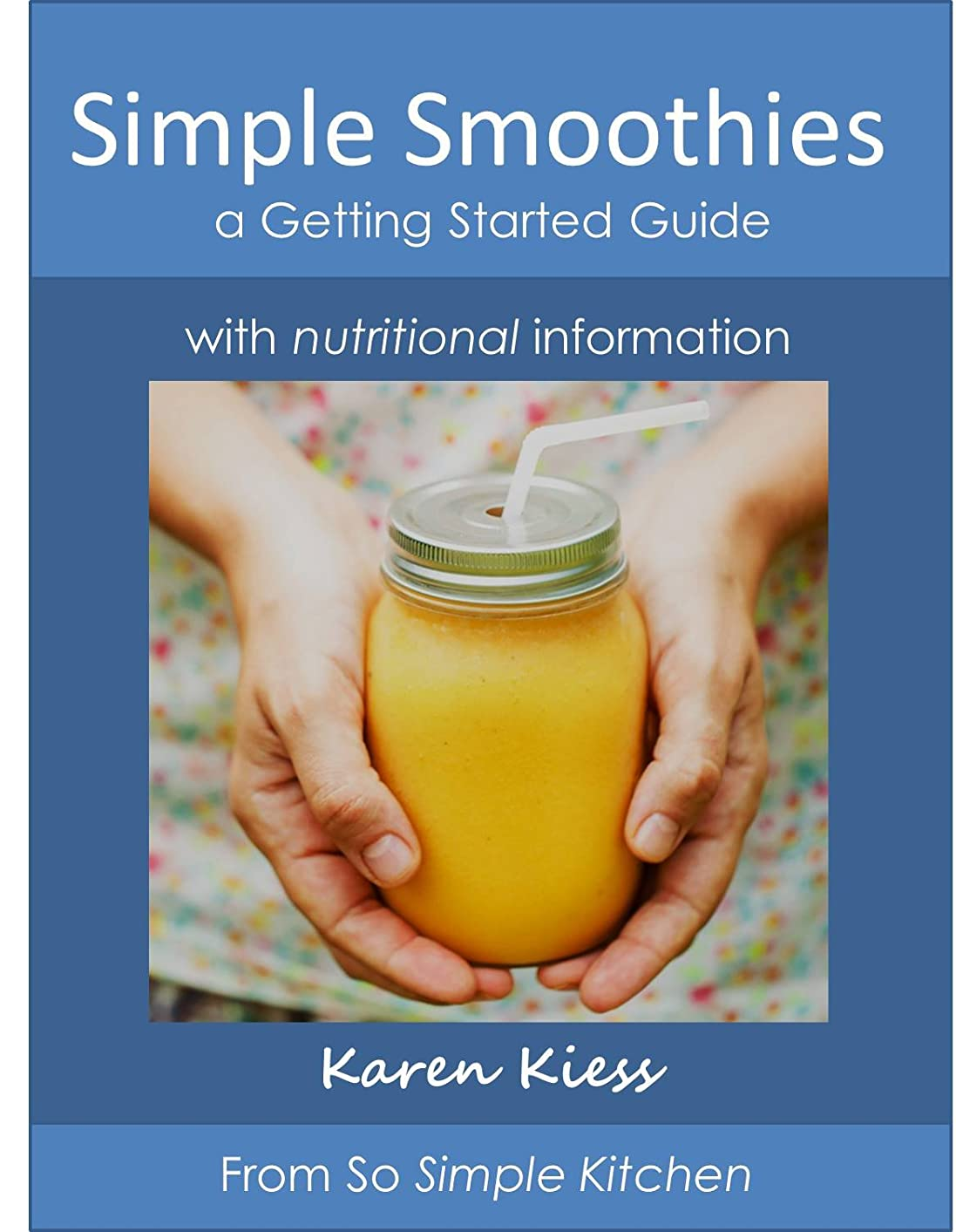Simple Smoothies: a getting started guide (So Simple Kitchen Book 1) (English Edition)