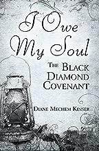 I Owe My Soul: The Black Diamond Covenant