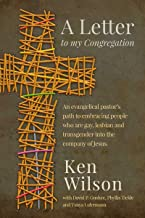 A Letter to My Congregation: An evangelical pastor's path to embracing people who are gay, lesbian and transgender in the company of Jesus