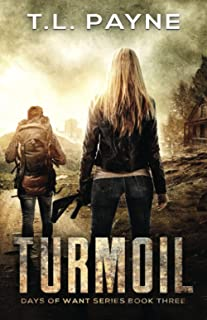 Turmoil: A Post Apocalyptic EMP Survival Thriller (Days of Want Series Book Three)