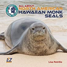 All About North American Hawaiian Monk Seals (Animals Around the World)