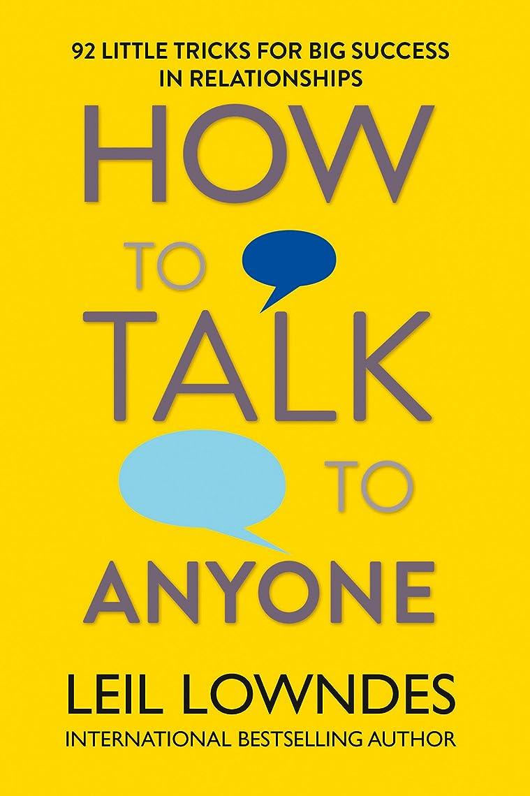 ブラザー損傷死すべきHow to Talk to Anyone: 92 Little Tricks for Big Success in Relationships (English Edition)
