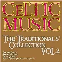 Celtic Music - the Traditionals' Collection, Vol.2 (Dainty Davie, Three Ravens, Petit Vriens, John Ryan's Polka From Titanic...)