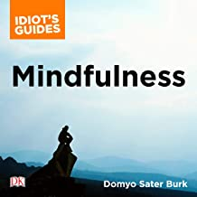 Mindfulness: An Easy-to-Understand Approach to Mindfulness and How It Works