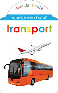 My Early Learning Book of Transport: Shaped Board Books (Early Learning Books) by Wonder House Books Editorial Board book