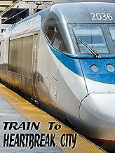 Train to Heartbreak City