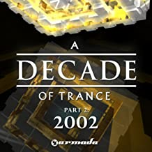 A Decade of Trance - 2002, Pt. 2