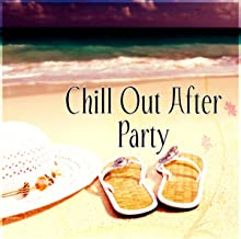 Chill Out After Party – Ocean Waves, Blue Lagoon, Solar Surfer, Summer Beach, Balearic Waves