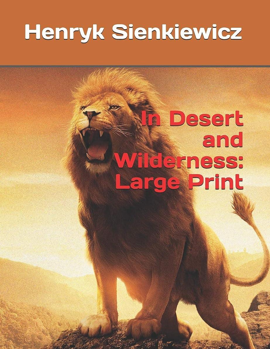 拡張取り壊す見るIn Desert and Wilderness: Large Print