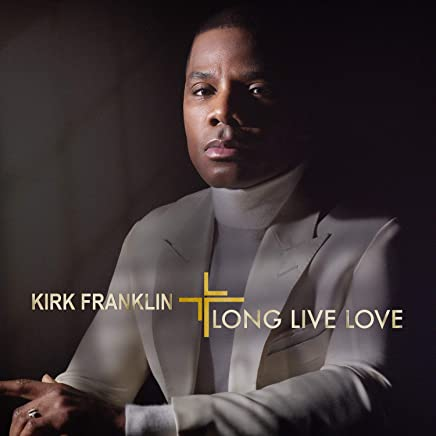 Kirk Franklin - LONG LIVE LOVE (2019) LEAK ALBUM