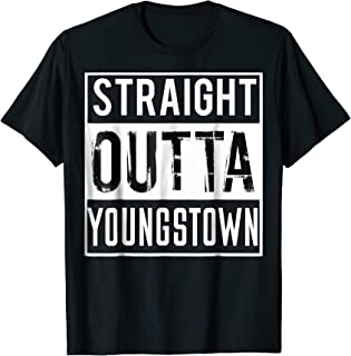 Straight Outta Youngstown T-Shirt Great Travel Tee