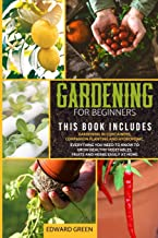 Gardening for beginners: 3 books in 1: Gardening in containers, companion planting and hydroponic. Everything you need to ...