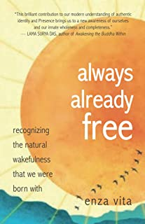 Always Already Free: recognizing  the natural  wakefulness  that we were born with
